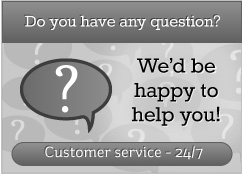 Do you have a question? We'd be happy to help you! Customer service - 24/7