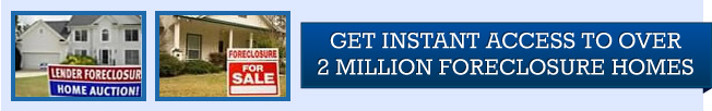 Get Instant Access To Over 2 Million Foreclosure Homes